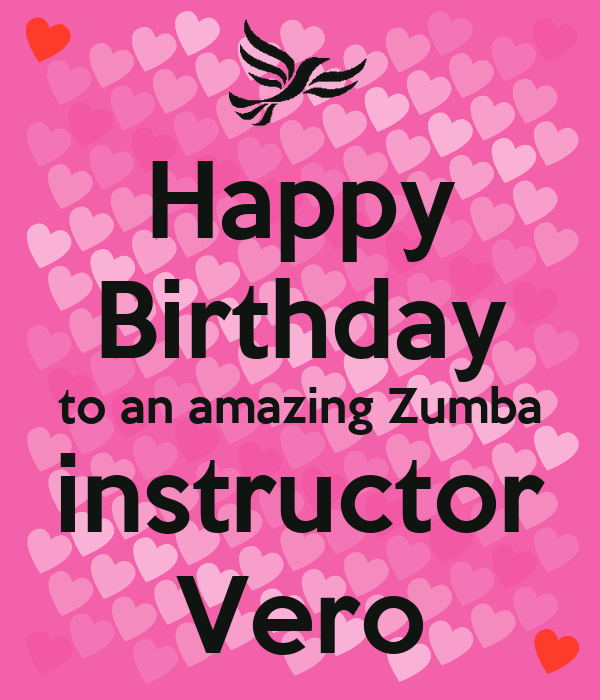 Happy Birthday to an amazing Zumba instructor Vero