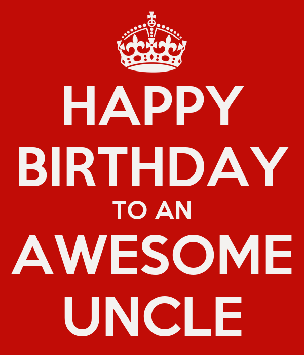 HAPPY BIRTHDAY TO AN AWESOME UNCLE Poster