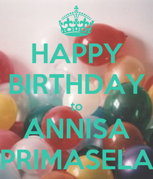 HAPPY BIRTHDAY to ANNISA PRIMASELA