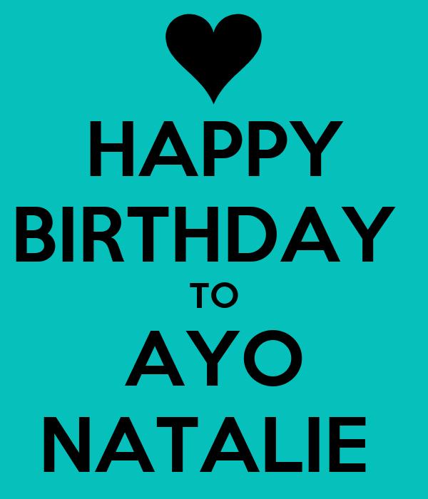 HAPPY BIRTHDAY  TO AYO NATALIE