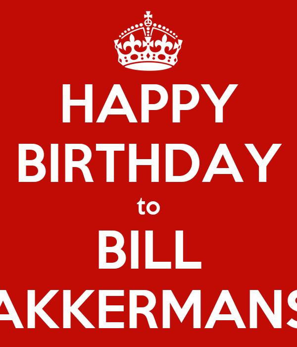 HAPPY BIRTHDAY to BILL AKKERMANS