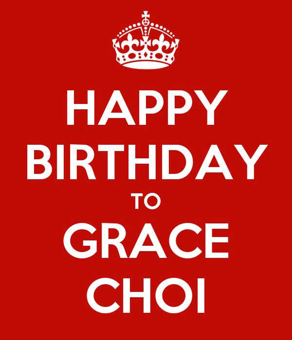 HAPPY  BIRTHDAY  TO GRACE CHOI
