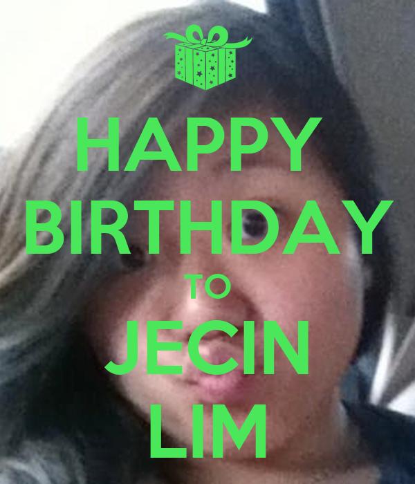HAPPY  BIRTHDAY TO JECIN LIM