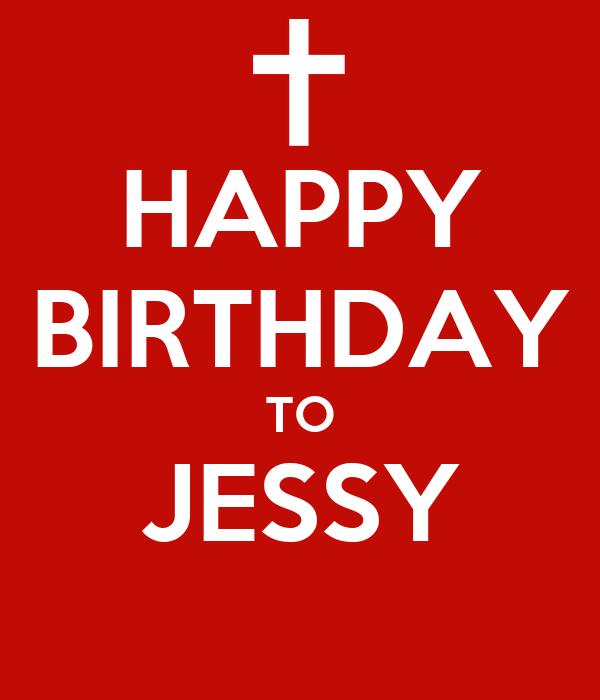 HAPPY BIRTHDAY TO JESSY