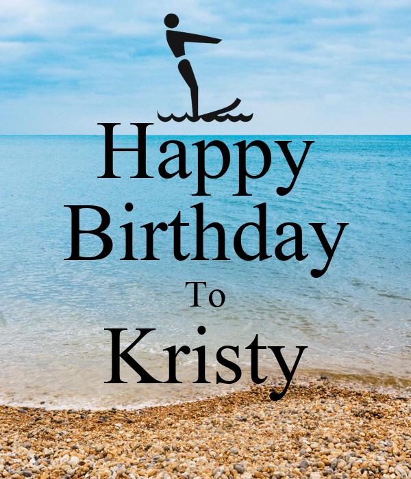 Happy birthday kristi