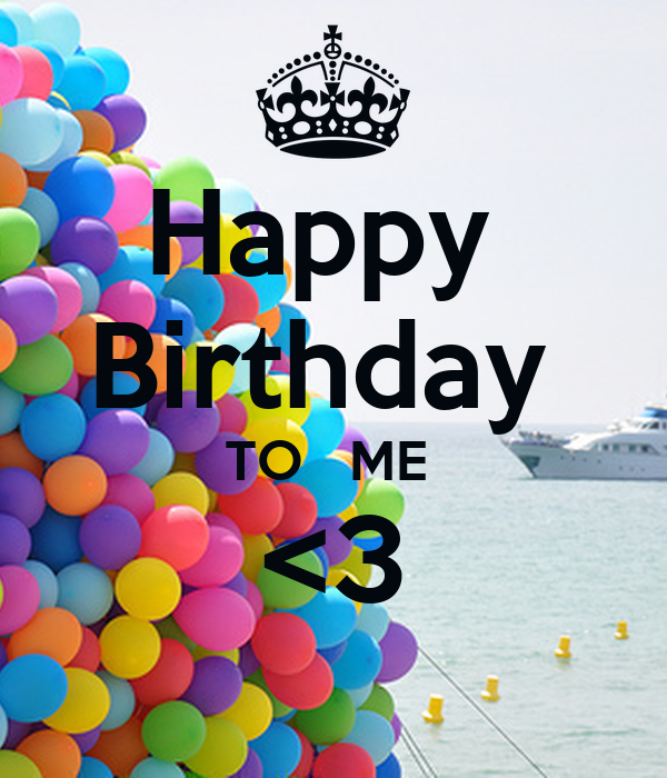 Happy  Birthday  TO   ME  <3