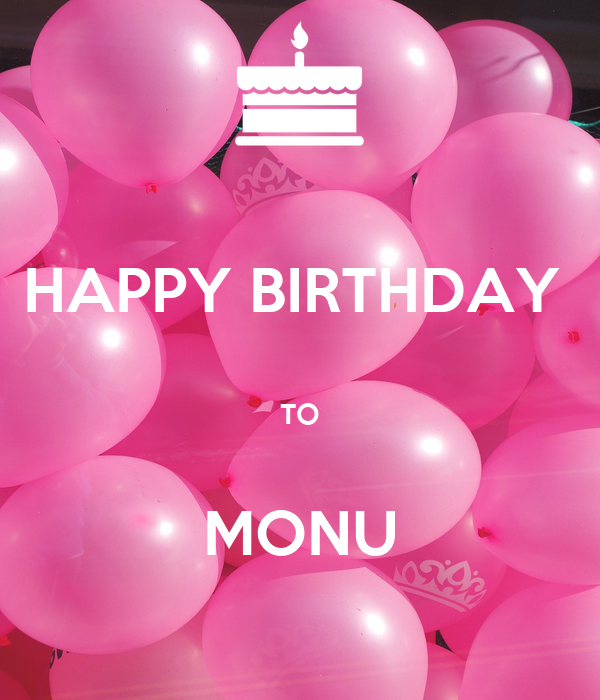 HAPPY BIRTHDAY   TO  MONU