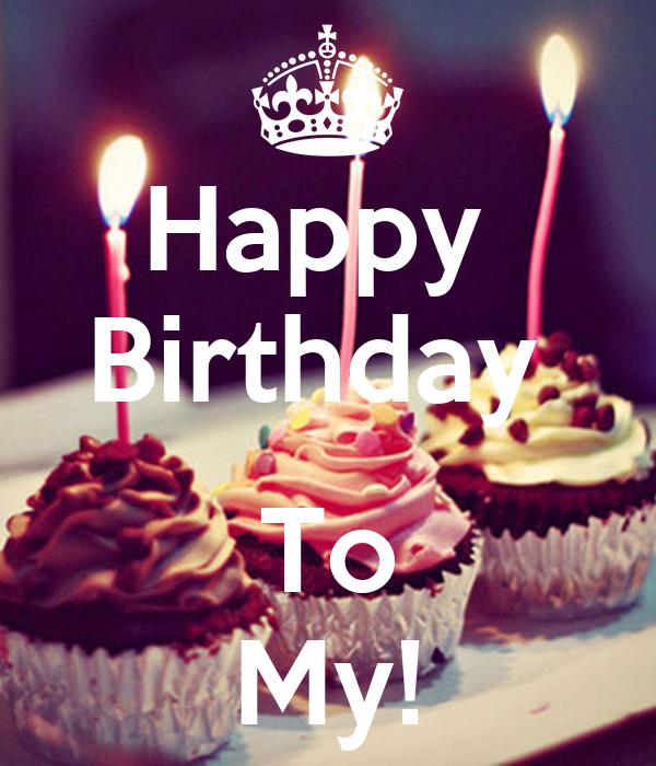 Happy  Birthday   To My!