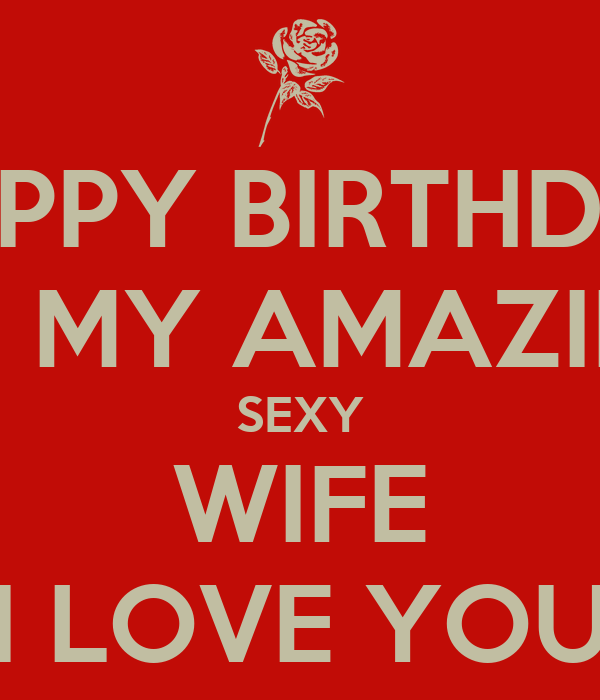 Happy birthday sexy wife