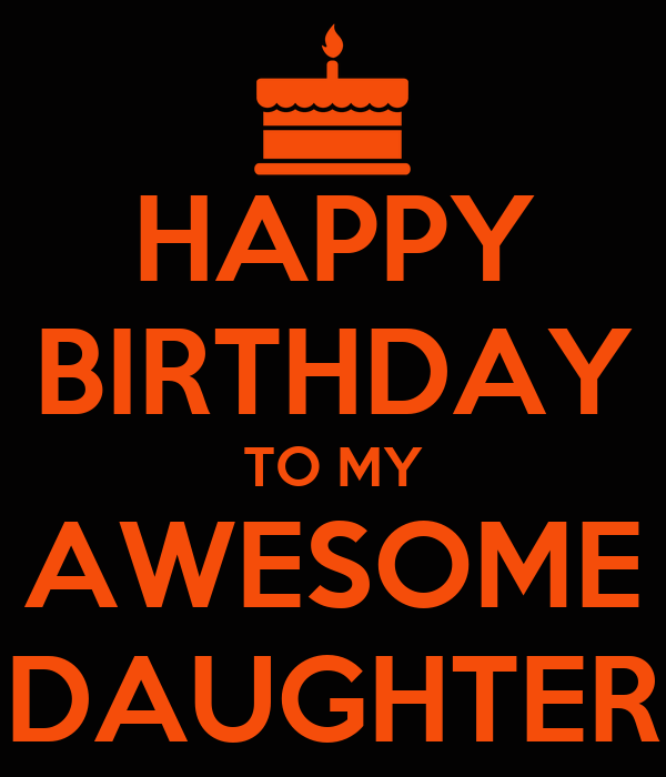 HAPPY BIRTHDAY TO MY AWESOME DAUGHTER Poster