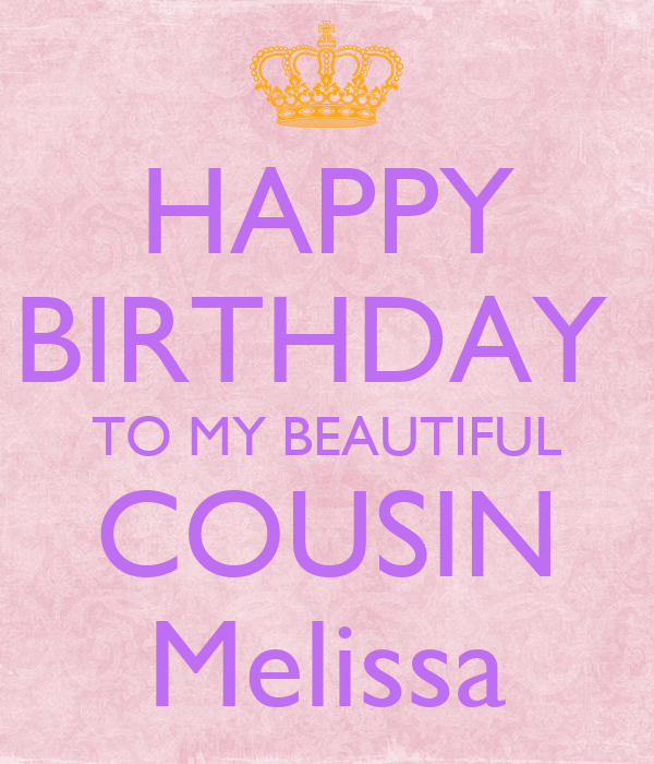 Happy Birthday To My Beautiful Cousin Melissa Poster Donna Keep Calm O Matic