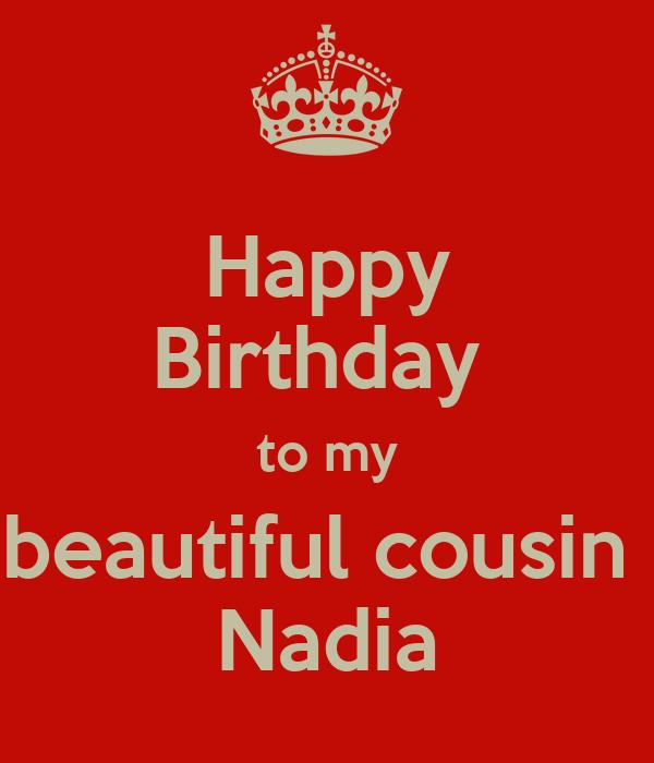 Happy Birthday  to my beautiful cousin  Nadia