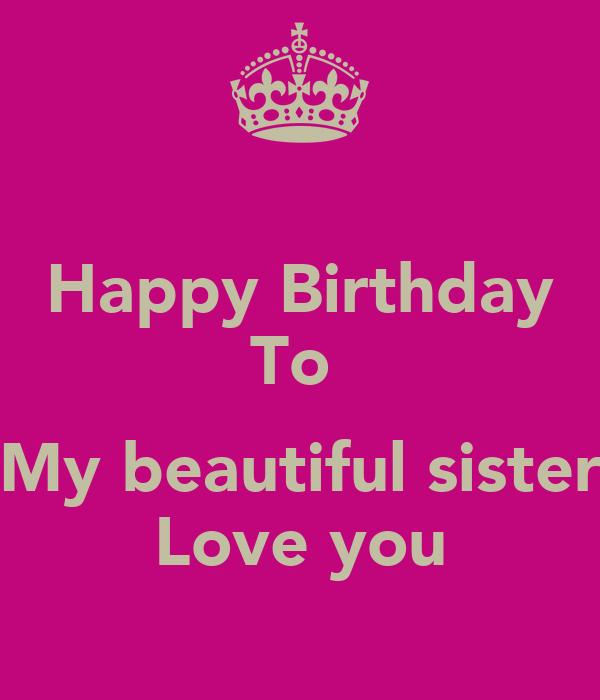 happy birthday to my beautiful sister Happy Birthday To My beautiful sister Love you Poster | Dorra  happy birthday to my beautiful sister