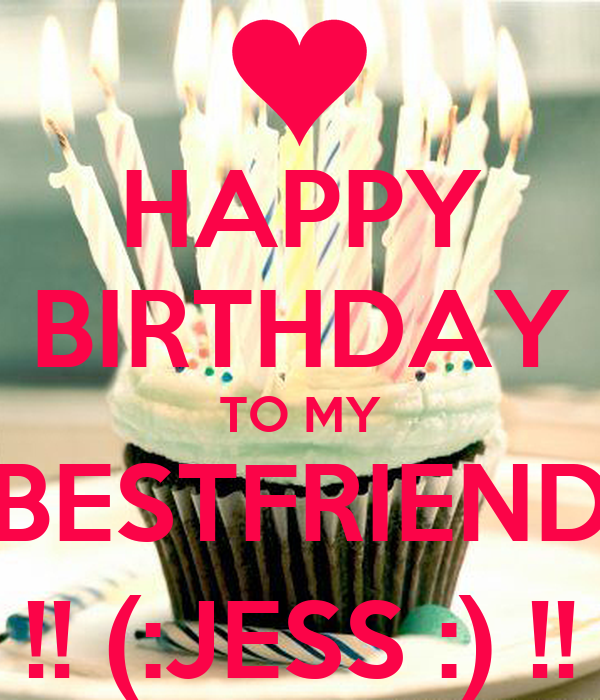 HAPPY BIRTHDAY TO MY BESTFRIEND !! (:JESS :) !!