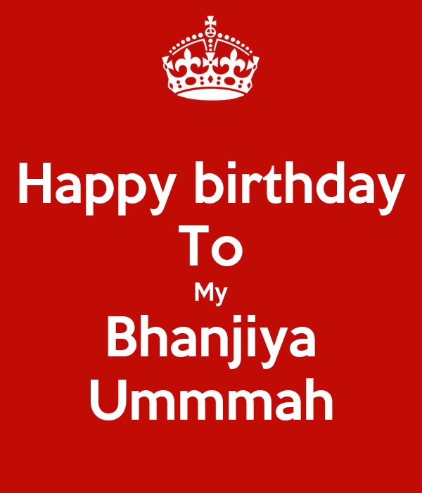 Happy birthday To My Bhanjiya Ummmah