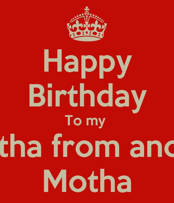 Happy Birthday To my  Brotha from anotha Motha