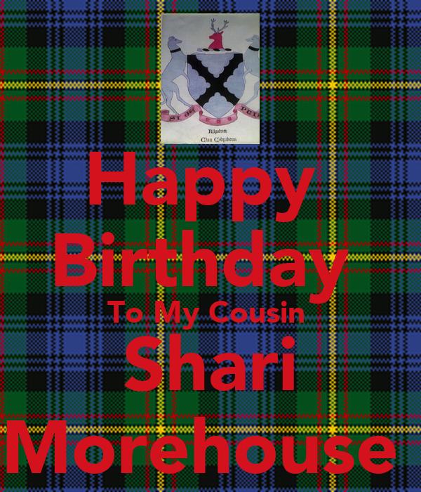 Happy  Birthday  To My Cousin  Shari Morehouse