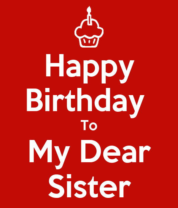 Happy Birthday  To My Dear Sister