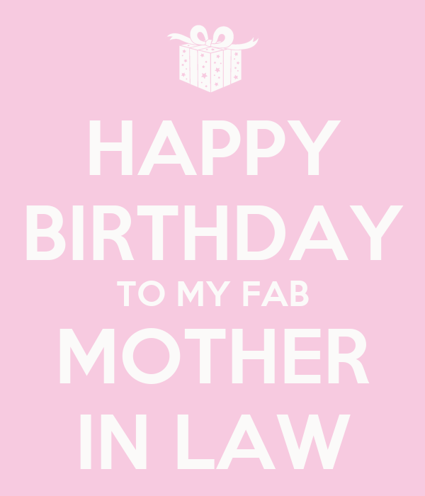 HAPPY BIRTHDAY TO MY FAB MOTHER IN LAW