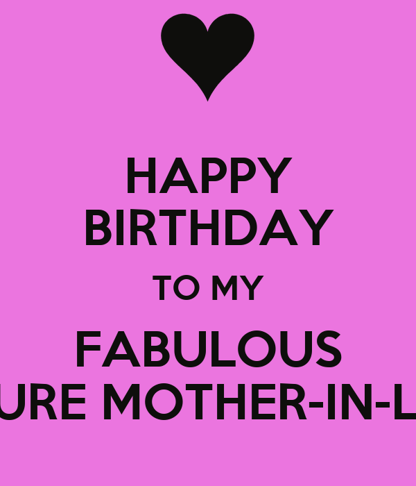 HAPPY BIRTHDAY TO MY FABULOUS FUTURE MOTHER-IN-LAW!