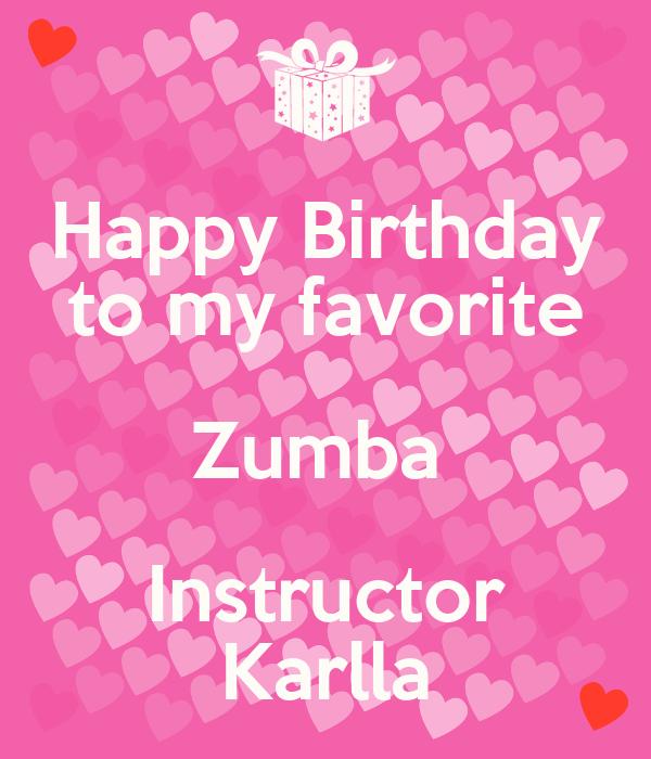 Happy Birthday To My Favorite Zumba Instructor Karlla