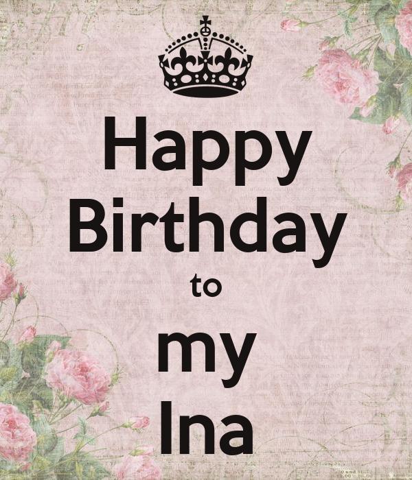 Happy Birthday to my Ina