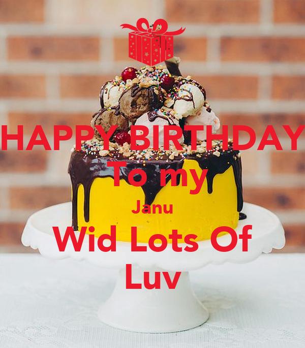 Happy Birthday To My Janu Wid Lots Of Luv Poster Rajat Keep Calm
