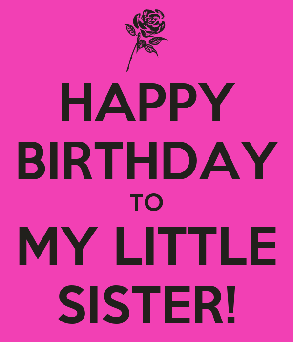 Happy Birthday To My Little Sister Poster Blob Keep Calm O Matic