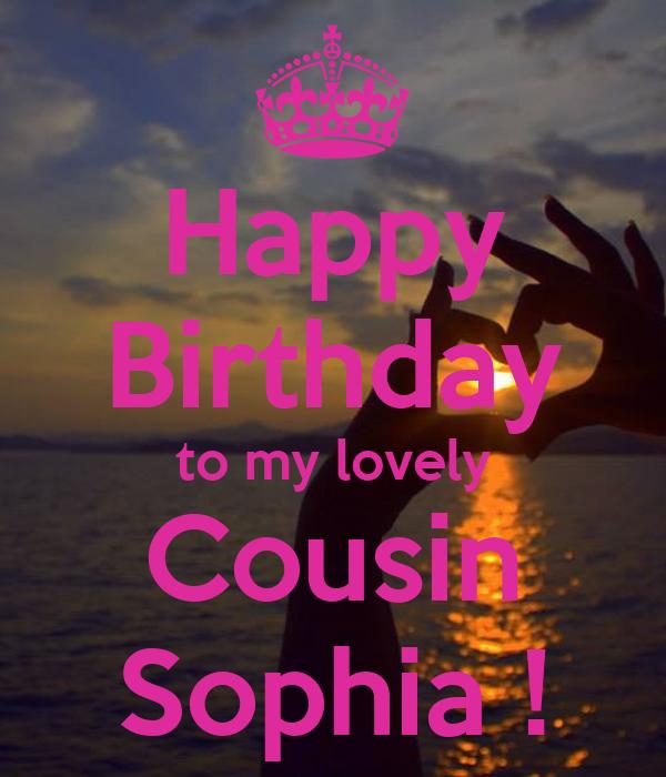 Happy Birthday to my lovely Cousin Sophia !