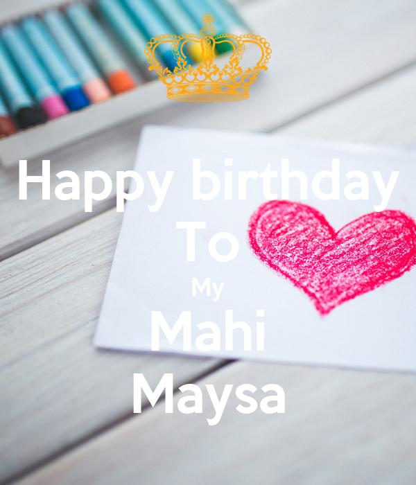 Happy birthday To My Mahi Maysa