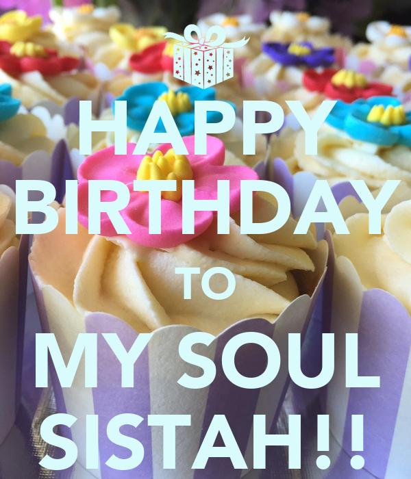 HAPPY BIRTHDAY TO MY SOUL SISTAH!!