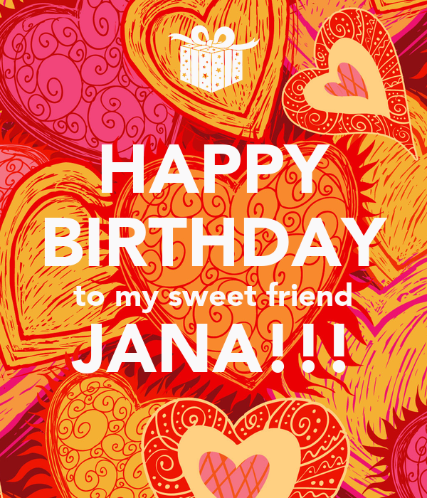 Happy Birthday To My Sweet Friend Jana Poster Cristi Keep