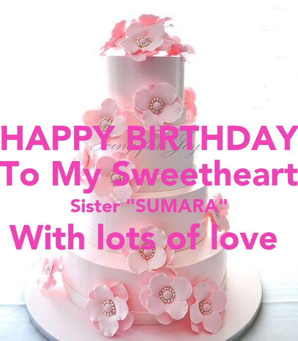 Happy Birthday To My Sweetheart Sister Sumara With Lots Of Love