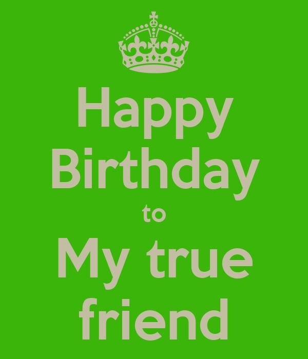 Happy Birthday to My true friend