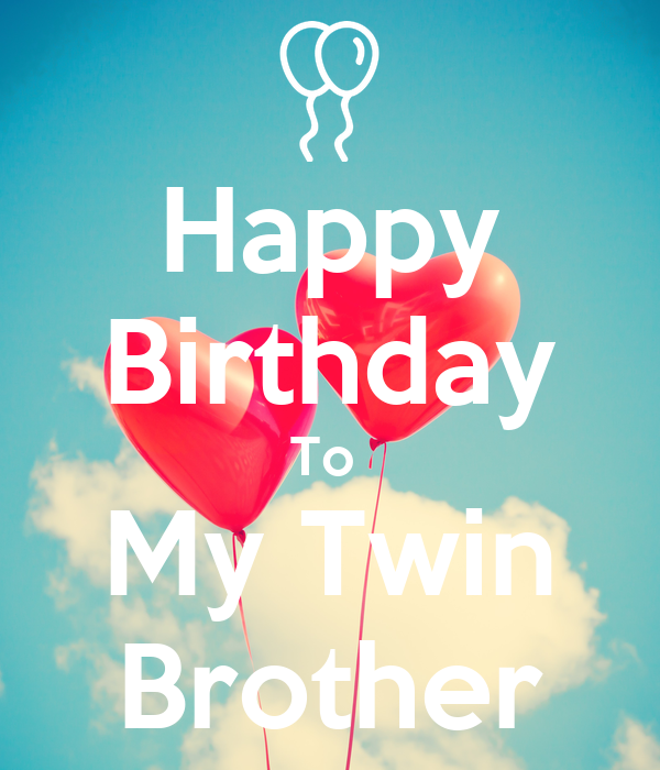 Happy Birthday To My Twin Brother Poster