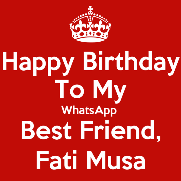 Happy Birthday To My WhatsApp  Best Friend, Fati Musa