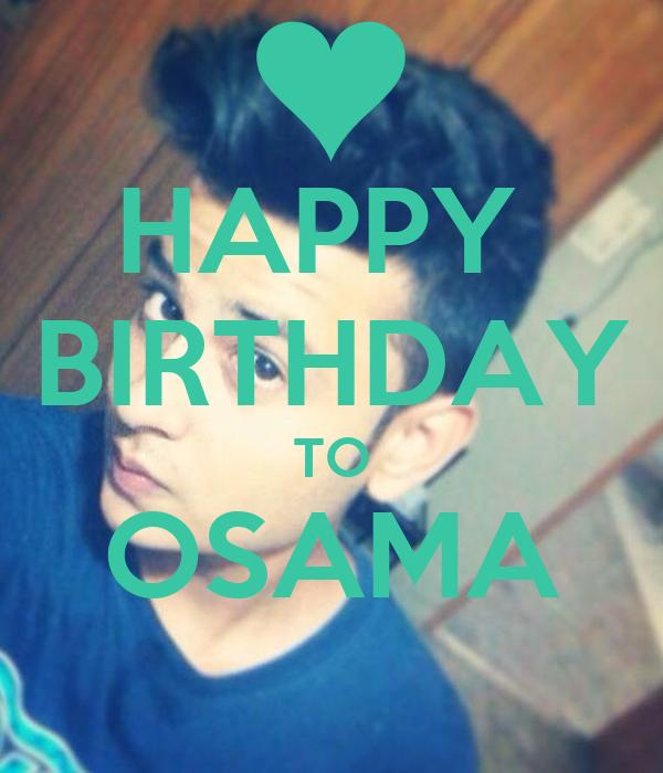 HAPPY  BIRTHDAY TO OSAMA