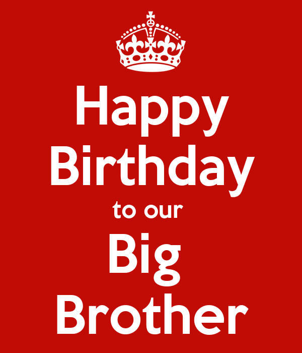 Happy Birthday to our  Big  Brother