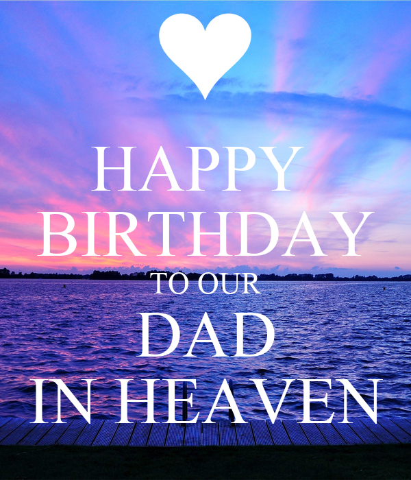HAPPY BIRTHDAY TO OUR DAD IN HEAVEN Poster