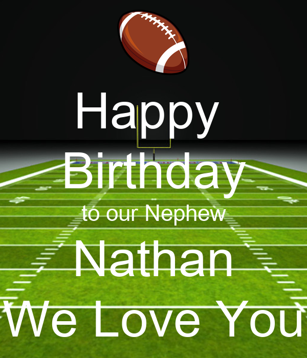 Happy Birthday To Our Nephew Nathan We Love You Poster