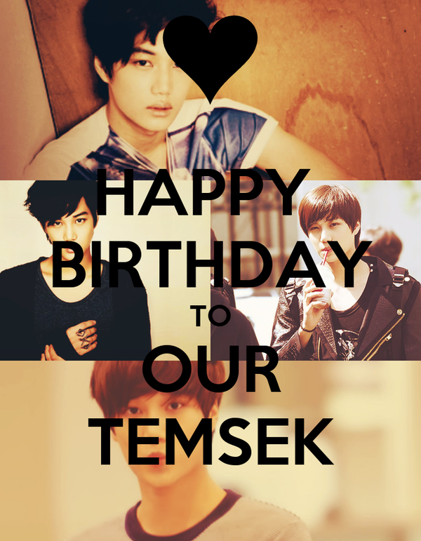 HAPPY  BIRTHDAY TO OUR TEMSEK