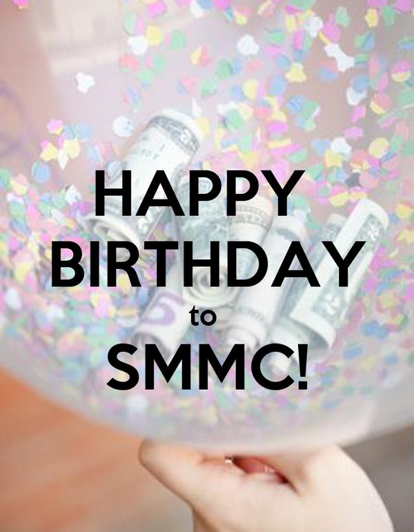 HAPPY  BIRTHDAY to  SMMC!
