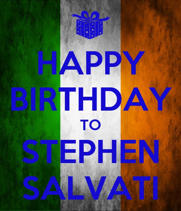 HAPPY BIRTHDAY TO STEPHEN SALVATI