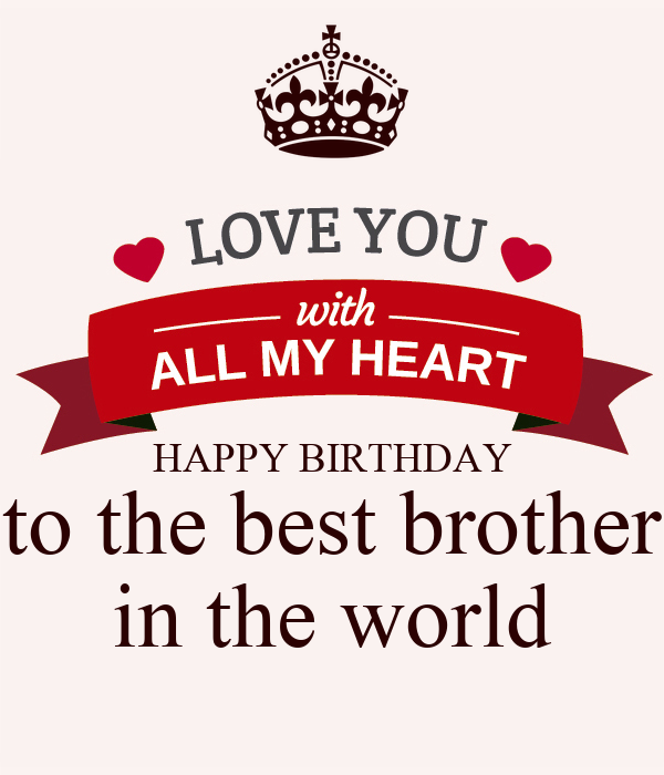 HAPPY BIRTHDAY to the best brother in the world Poster ...