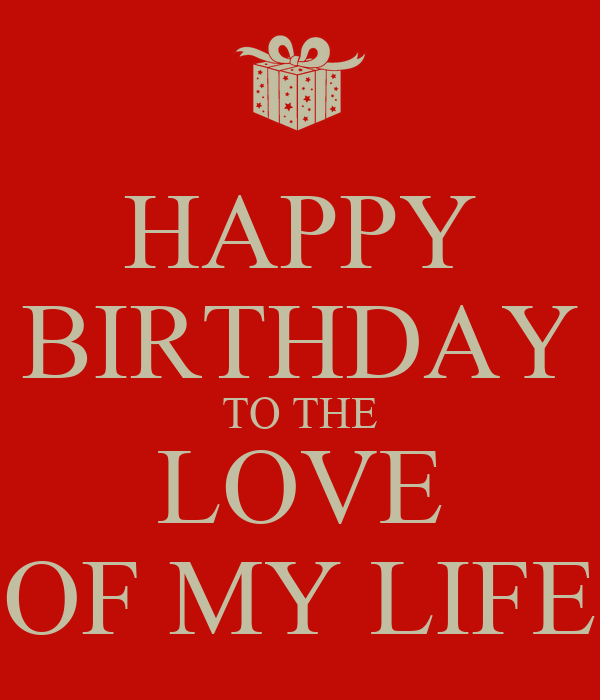 HAPPY BIRTHDAY TO THE LOVE OF MY LIFE Poster | Eefje ...