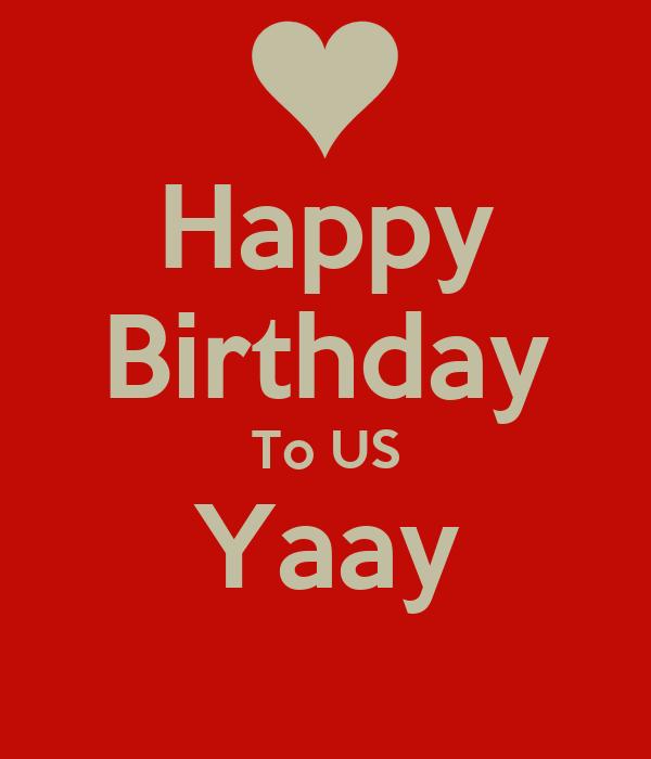 happy birthday to us yaay