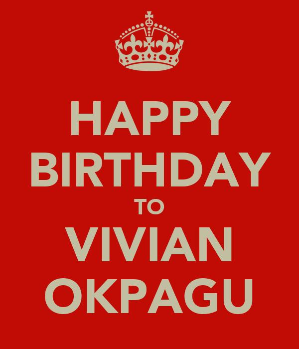 HAPPY BIRTHDAY TO VIVIAN OKPAGU