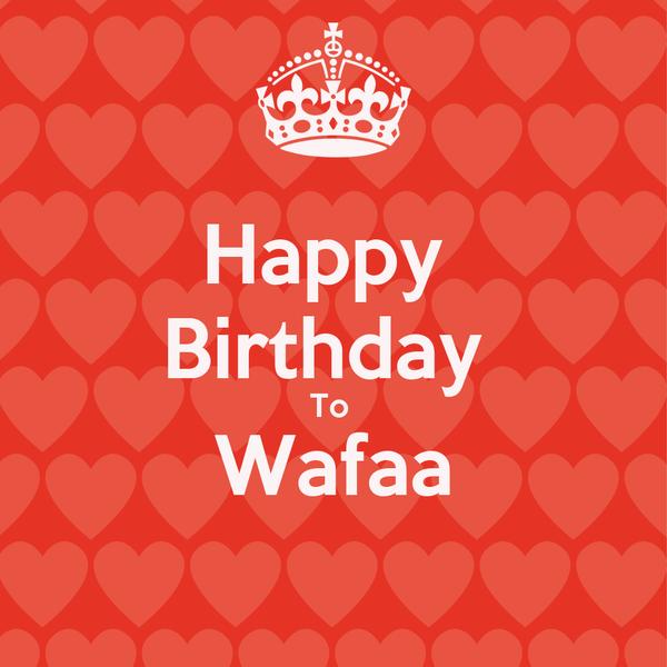 Happy  Birthday  To  Wafaa