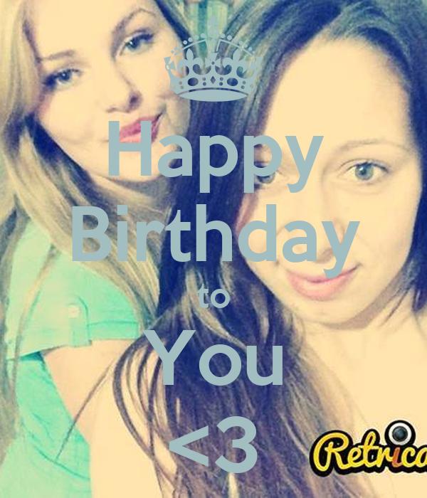 Happy Birthday to You <3