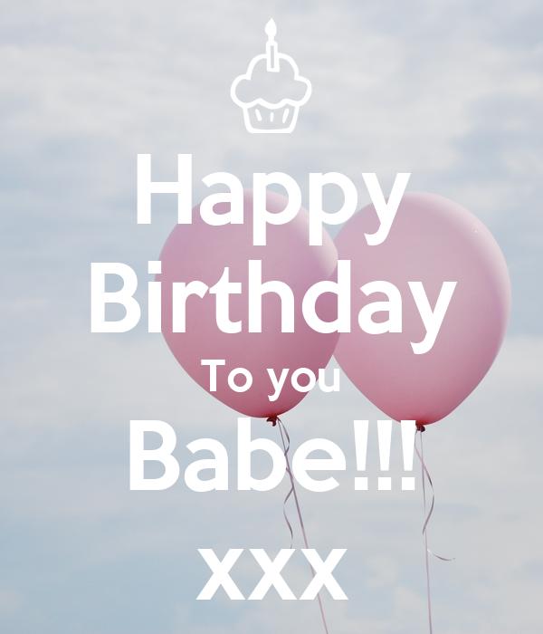 Happy Birthday To you Babe!!! xxx